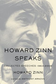 Howard Zinn Speaks: Collected Speeches