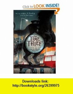 The Time Thief (The Gideon Trilogy) (9781416915287) Linda Buckley-Archer , ISBN-10: 1416915281  , ISBN-13: 978-1416915287 ,  , tutorials , pdf , ebook , torrent , downloads , rapidshare , filesonic , hotfile , megaupload , fileserve
