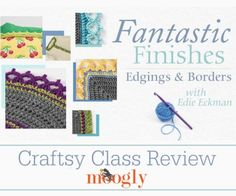If you've ever wanted to know how to add a perfect border or edging to your crochet project - EVERY time - then this is the class for you! Find out all the handy things you'll learn in this amazing class by Edie Eckman in this Mooglyblog.com review, and start crocheting better today!
