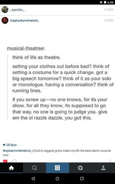 Life and musical theatre. Made me feel good since i have opening night tonight for my show! >>>> I will make my life the most beautiful musical ever! Theatre Nerds, Music Theater, Comedia Musical, Theatre Problems, A Silent Voice, Thats The Way, My Tumblr, I Feel Good, No Me Importa