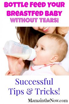 Bottle Feed Your Breastfed Baby - Without Tears! Successful Tips and Tricks - this list is comprehensive.  They thought of every scenario! Especially # 12 - GREAT TIP!