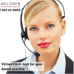Virtual Front desk for your dental practice.  Virtual Front Desk services were created to assist dental practices that face challenges like shortage in office management staff, Vendor coordination issues, Payor issues like dental claims processing, high patient call volume, managing patient emails. Aclientz provides your dental practice with an extended office which takes care of your compete dental front office activities.