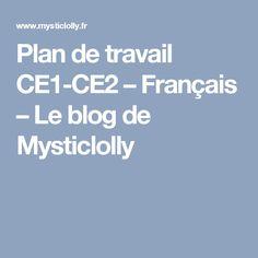 Plan de travail CE1-CE2 – Français – Le blog de Mysticlolly