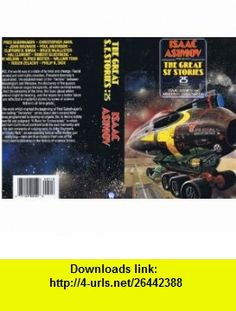 Isaac Asimov Presents Great Science Fiction Stories 25 (9780886775186) Isaac Asimov, Martin H. Greenberg , ISBN-10: 0886775183  , ISBN-13: 978-0886775186 ,  , tutorials , pdf , ebook , torrent , downloads , rapidshare , filesonic , hotfile , megaupload , fileserve