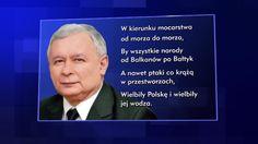 Oda do Jarosława Kaczyńskiego - prezes PiS jako wódz Polski od morza do morza......
