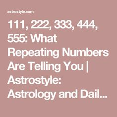 111, 222, 333, 444, 555: What Repeating Numbers Are Telling You | Astrostyle: Astrology and Daily, Weekly, Monthly Horoscopes by The AstroTwins