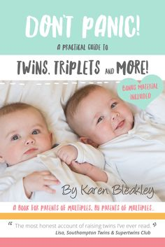 Don't Panic! A Practical Guide to Twins, Triplets and More. A book written for parents of multiples, by parents of multiples. It's full of practical advice, tips and quotes from over 100 multiple birth families. #twins #triplets