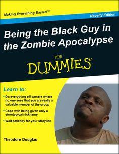 Zombie Apocalypse for Dummies... hey he made it to season 3!