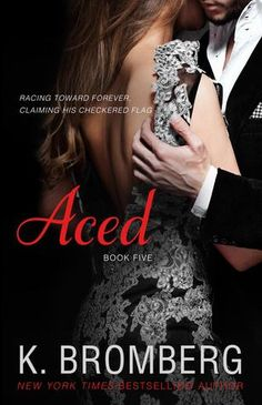 Aced (Driven 04) - K. Bromberg