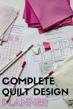 Complete Quilting Design Planner: Everything You Need for a Quilt Project