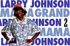 "Larry ""Grandmama"" Johnson"