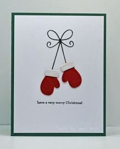 Laurie's Stampin Place: Red mittens - My WordPress Website Christmas Card Crafts, Homemade Christmas Cards, Christmas Cards To Make, Homemade Cards, Christmas Decorations, Christmas Ornaments, Chrismas Cards, Diy Holiday Cards, Christmas Quotes