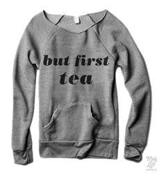 But First Tea Sweater