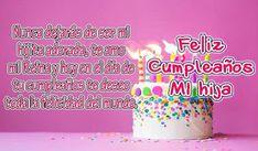 Imagenes de cumpleanos para una hija especial Birthday Messages, Home Interior, Birthday Cake, Desserts, Cards, Ideas, Amor, Pink, Happy Bday Wishes