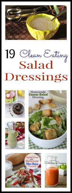19 Clean Homemade Salad Dressing. Some of my favs: Ranch, Olive Garden Copycat, Strawberry Vinaigrette