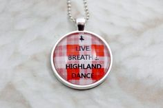 Live Breathe Highland Dance Red and White by HighlandHandcrafts Scottish Highland Dance, Dance Camp, Glass Tile Pendant, Dance Gifts, Learn To Dance, Glass Domes, Tartan Plaid, Sign Quotes, Ball Chain
