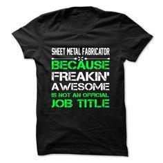 Sheet Metal Fabricator T Shirt, Hoodie, Sweatshirt
