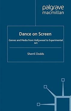 Dance on Screen: Genres and Media from Hollywood to Exper... https://www.amazon.com/dp/1403941459/ref=cm_sw_r_pi_dp_Zqoyxb8HD17ZB
