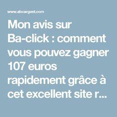 Mon avis sur Ba-click : comment vous pouvez gagner 107 euros rapidement grâce à cet excellent site rémunérateur - ABC Argent