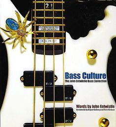 Bass Culture: The John Entwistle Guitar Collection: This beautiful full-color coffee table book highlights dozens of basses and guitars from the private collection of the Who s John Entwhistle. Includes many historic and limited-run instruments. John Entwistle, Guitar Collection, Wine Rack, Culture, Reading, Bass Guitars, Highlights, Instruments, Electric