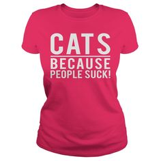 Cats because people suck T-Shirts, Hoodies, Sweaters