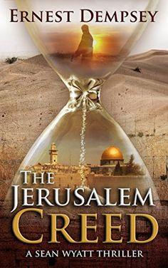 The Jerusalem Creed: A Sean Wyatt Thriller by Ernest Dempsey https://www.amazon.com/dp/B010VGVWGI/ref=cm_sw_r_pi_dp_piLvxbHHKR851