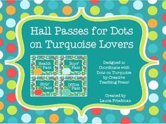 Designed to coordinate with Dots of Turquoise boarders and classroom dcor from Creative Teaching Press, these hall passes, will go with a variety of classroom motifs. Check out my store for additional products to coordinate with the Dots on Turquoise collection by Creative Teaching Pressmany are editable.