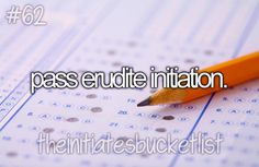 I probably wouldnt- pass erudite initiation #BucketList Although I know you guys would @:) @Alaska Madden Young