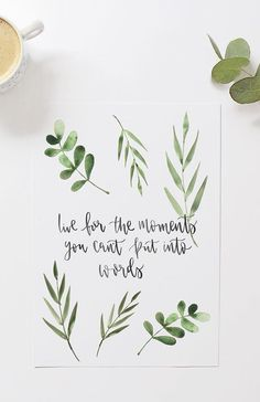 'Live for the Moments You Can't Put Into Words' Modern Calligraphy Print - Trend Nature Quotes 2020 Words Quotes, Art Quotes, Life Quotes, Inspirational Quotes, Sayings, Motivational, Quote Art, Nature Quotes, Brush Lettering