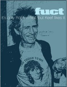 "A Fuct print ad featuring Keith Richards wearing one of Fuct's classic tee designs ""Too Tough To Die""."