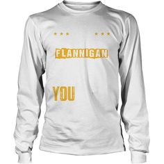 It's A FLANNIGAN Thing,You Wouldn't Understand T-shirt #gift #ideas #Popular #Everything #Videos #Shop #Animals #pets #Architecture #Art #Cars #motorcycles #Celebrities #DIY #crafts #Design #Education #Entertainment #Food #drink #Gardening #Geek #Hair #beauty #Health #fitness #History #Holidays #events #Home decor #Humor #Illustrations #posters #Kids #parenting #Men #Outdoors #Photography #Products #Quotes #Science #nature #Sports #Tattoos #Technology #Travel #Weddings #Women