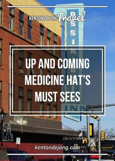 Up And Coming Medicine Hat's Must Sees · Kenton de Jong Travel - Written by: Karen Ung, Play Outside Guide. Have you ever been to Medicine Hat, Alberta? Abby Czibere from the Visitor Centre asks. I feel bad when I tel...