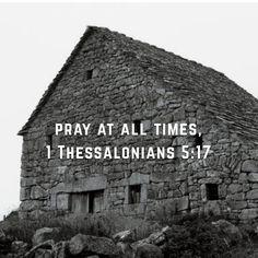 Pray at all times!