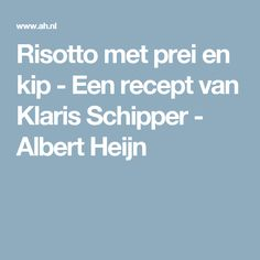 Risotto met prei en kip - Een recept van Klaris Schipper - Albert Heijn