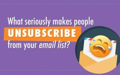 What seriously makes people Unsubscribe from your email list. Follow these 5 tips to reduce email unsubscribe rates and manage your email list to make more money