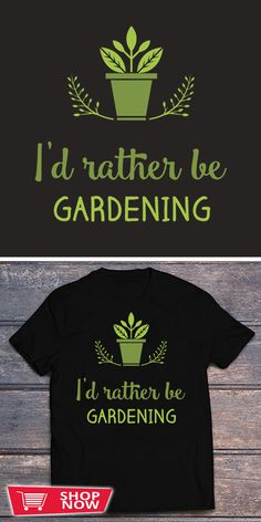 You can click the link to get yours. I'd Rather Be Gardening. Gardening tshirt for Gardener. We brings you the best Tshirts with satisfaction. T Shirt Designs, Garden Shop, Gardening, Shop Now, In This Moment, Sweatshirts, Mens Tops, Cricut, Gift Ideas