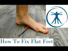 How To Fix Flat Feet (Fallen Arches) With Correction Exercises - YouTube