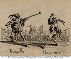 """artwork: Jacques Callot - """"Razullo and Cucurucu (from the series Balli di Sfessania)"""", 1621 - Etching. - Courtesy of the Museum of Art Rhode Island School of Design where it can be viewed in the exhibition """"Jacques Callot and the Baroque Print"""" from June 17th through January 22nd 2012.2"""