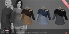 2013/11/08 DCNY D-Line Sweater & Scarves for Fifty Linden Friday! | Flickr - Photo Sharing! http://maps.secondlife.com/secondlife/Lo%20Lo/104/95/24