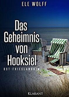 Buchvorstellung: Das Geheimsin von Hooksiel - Ele Wolff http://www.mordsbuch.net/2016/11/09/buchvorstellung-das-geheimsin-von-hooksiel-ele-wolff/