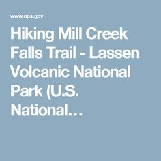 Hiking Mill Creek Falls Trail - Lassen Volcanic National Park (U.S. National…
