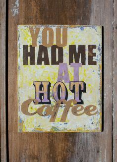 Who doesn't love a hot cup of coffee? Great painted COFFEE ART sign by reclaimedartistry via Etsy.
