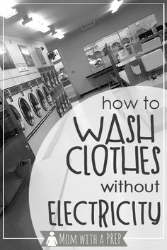 Mom with a PREP   Have you thought of how you will keep your clothes, and extended to your family, clean during a time of power loss in your community?