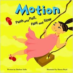Motion: Push and Pull, Fast and Slow: good book for motion to tie into transportation