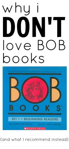 Why I Don't Love Bob Books...and what I recommend instead