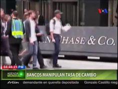 Denuncian Que Los Bancos Manipulan Las Tasas De Cambio Para Incrementar Sus Ganancias #Video