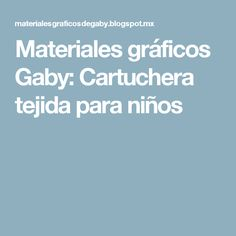 Materiales gráficos Gaby: Cartuchera tejida para niños