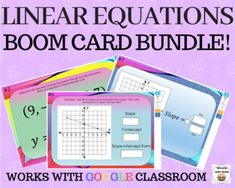 LINEAR EQUATIONS - Boom Cards Bundle - Works with GOOGLE CLASSROOM Are you looking for ways to incorporate technology into your middle school math classroom? Digital self-checking Boom Cards is your solution! Boom Cards may be incorporated into your GOOGLE CLASSROOM or used independently. This bund...