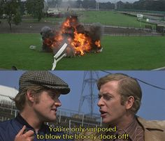 *YOUR ONLY SUPPOSED TO BLOW THE BLOODY DOORS OFF*...The Italian Job (1969)