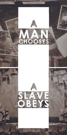 A Man Chooses A Slave Obeys